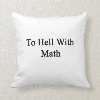 Al diablo con matemáticas cojin