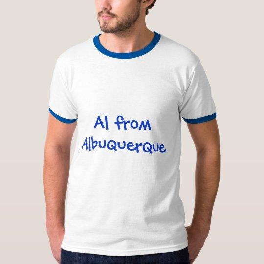 Al from Albuquerque T-Shirt