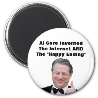 """Al Gore Invented The """"Happy Ending"""" 2 Inch Round Magnet"""