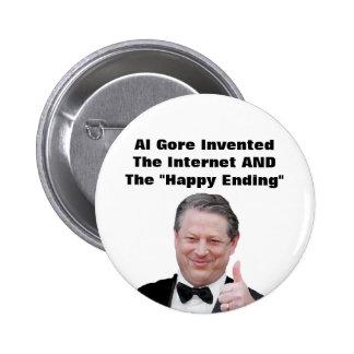 """Al Gore inventó la """"conclusión feliz """" Pin Redondo De 2 Pulgadas"""