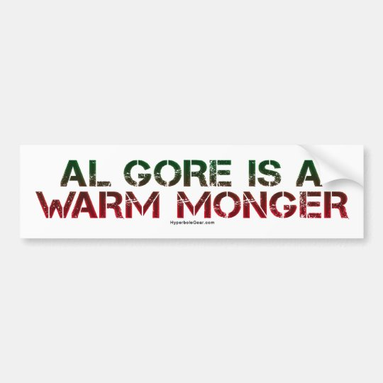 Al Gore is a Warm Monger Bumper Sticker