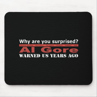 Al Gore Warned Us Mouse Pad