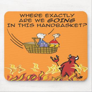 Al infierno en un Handbasket Mousepad Alfombrilla De Raton