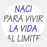 Al Limite de Vida del La de Naci Para Vivir Etiquetas Redondas