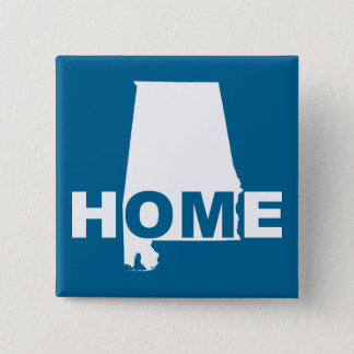 Alabama Home Away From State Button Badge Pin