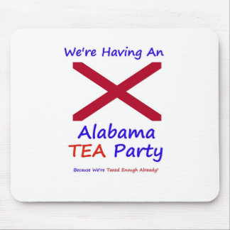 Alabama TEA Party - We're Taxed Enough Already! Mouse Pad
