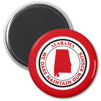 ALABAMA, WE DARE MAINTAIN OUR RIGHTS 2 INCH ROUND MAGNET