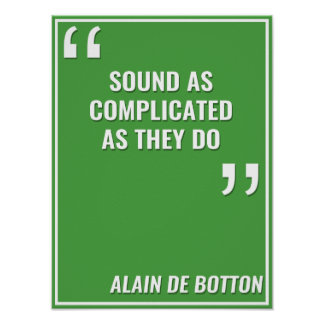 Alain de Botton – SOUND AS COMPLICATED AS THEY DO Poster