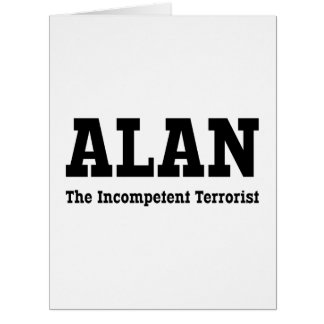 Alan - The Incompetent Terrorist Card