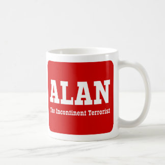 Alan - The Incontinent Terrorist Coffee Mug