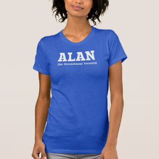 Alan - The Incontinent Terrorist T-Shirt