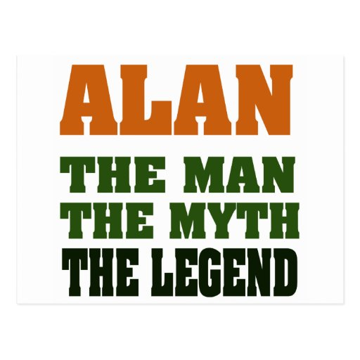 Alan - the Man, the Myth, the Legend! Postcard