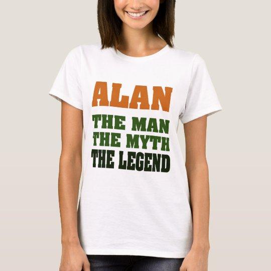 Alan - the Man, the Myth, the Legend! T-Shirt