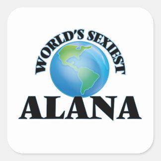 Alana más atractivo del mundo pegatina cuadrada