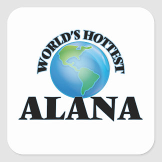 Alana más caliente del mundo pegatina cuadrada