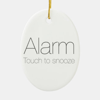 Alarm, touch to snooze ! ceramic ornament
