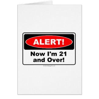 ¡ALARMA! Ahora soy 21 y encima Tarjeta De Felicitación