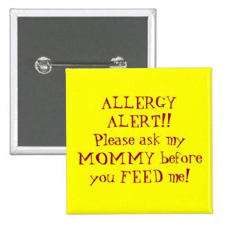 ¡ALARMA DE LA ALERGIA!! Por favor pregunte a mi MA Pins