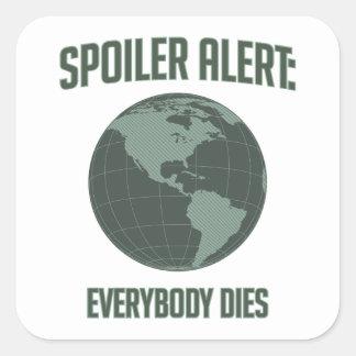 Alarma del alerón de la tierra: Todos muere Pegatina Cuadrada