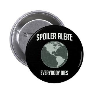 Alarma del alerón de la tierra: Todos muere Pins