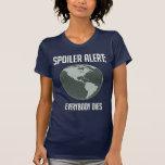 Alarma del alerón de la tierra: Todos muere Camisetas