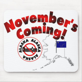 Alaska Anti ObamaCare – November's Coming! Mouse Pads