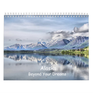 Alaska, Beyond Your Dreams Calendar