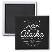 Alaska Mountains are Calling I Must Go Mono Dark Magnet