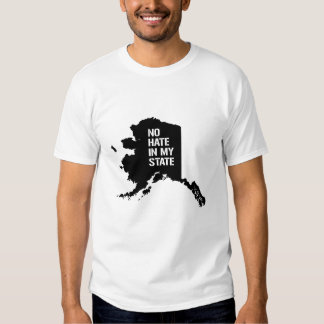 Alaska: No Hate in My State T-shirt