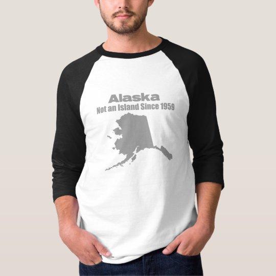 Alaska - Not an island since 1970 T-Shirt
