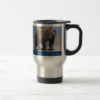 Alaskan Brown Bear take a walk on the wild side tr Travel Mug