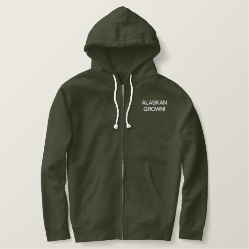 ALASKAN GROWN! EMBROIDERED HOODIE