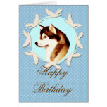 Alaskan Malamute Happy Birthday Card