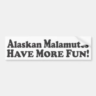 Alaskan Malamutes Have More Fun! -Bumper Sticker Car Bumper Sticker