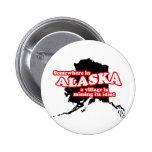 Alaskan village idiot buttons