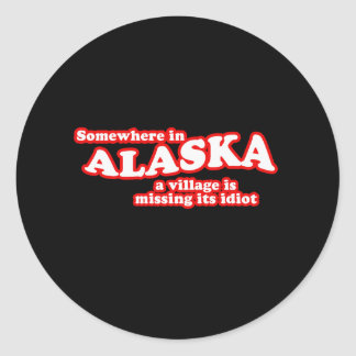 Alaskan village idiot classic round sticker