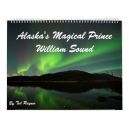 Alaska's Magical Prince William Sound Calendar