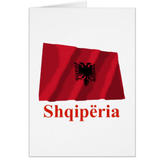 Albania Waving Flag with Name in Albanian Card