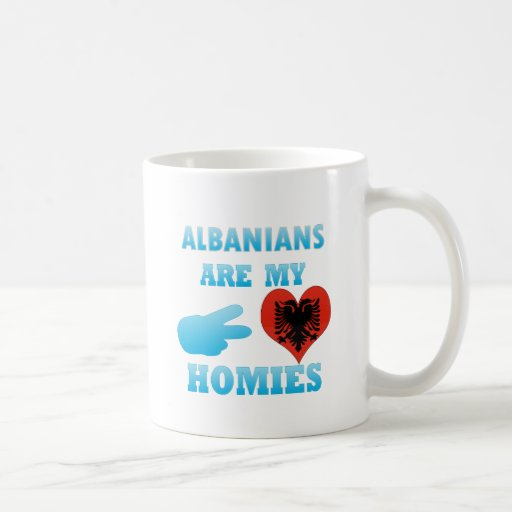 Albanians are my Homies Coffee Mug