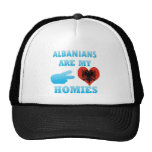 Albanians are my Homies Hats