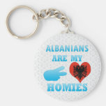 Albanians are my Homies Keychains