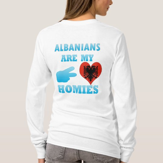 Albanians are my Homies T-Shirt