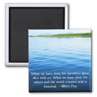 Albert Pine inspirational quote 2 Inch Square Magnet
