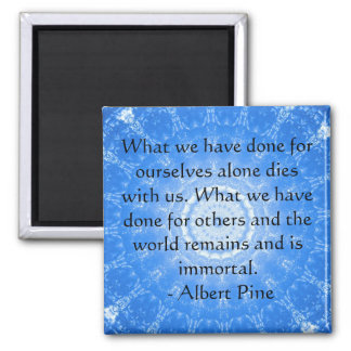 Albert Pine inspirational quote Magnet