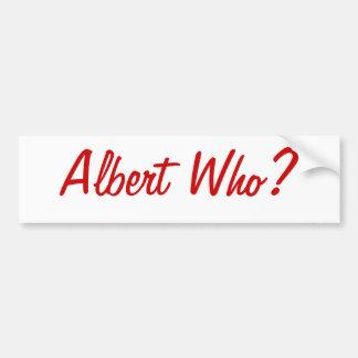 ¿Albert quién? Pegatina para el parachoques de St. Pegatina Para Auto