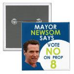 ¡Alcalde Newsom Says No en el apoyo 8! Pin