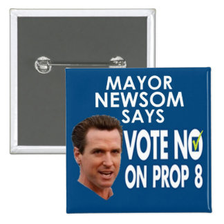 ¡Alcalde Newsom Says No en el apoyo 8! Pins