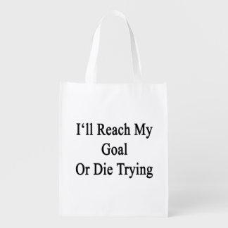 Alcanzaré mi meta o moriré el intentar bolsa reutilizable