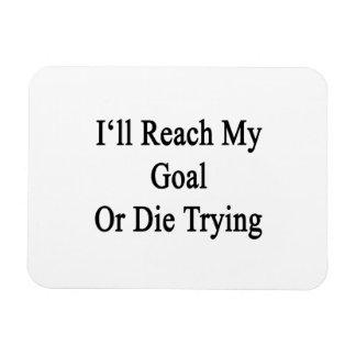 Alcanzaré mi meta o moriré el intentar imán rectangular
