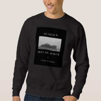 Alcatraz In Light And Shadow Sweatshirt